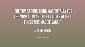 The Tom Strong thing was totally for the money I plan to get looser