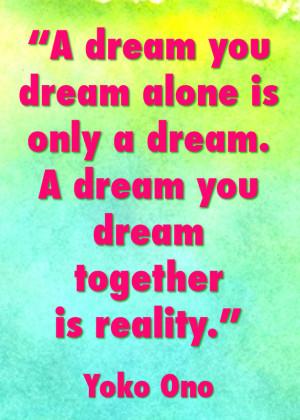 Yoko Ono On Making Your Dreams Come True