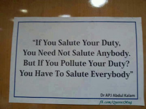 if u salute your duty you need not to salute anybody but if u pollute ...