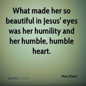 What made her so beautiful in Jesus' eyes was her humility and her ...