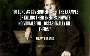 quote-Elbert-Hubbard-so-long-as-governments-set-the-example-48206_1 ...