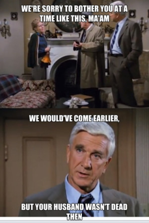 Leslie Nielsen Delivers The Bad News In Police Squad Picture Quote