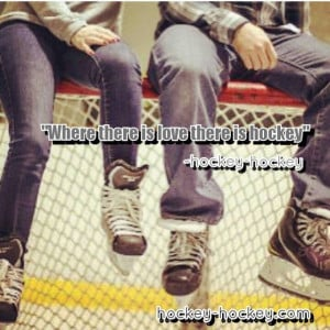 Where There Is Love There Is Hockey ""