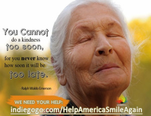 Ralph Waldo Emerson - You cannot do a kindness too soon, for you never ...