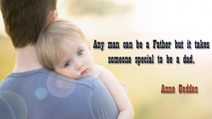 ... Father's Day post. How about one of these lovely quotes right here
