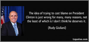 The idea of trying to cast blame on President Clinton is just wrong ...