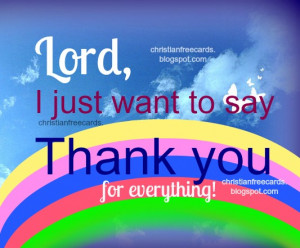 Thank You Lord Quotes Everything Thank+you+lord+god+christian+ ...