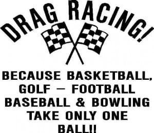 Drag Racing Sayings