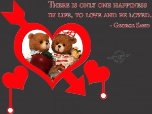 quotes about life and love and happiness There Is Only One Happiness ...