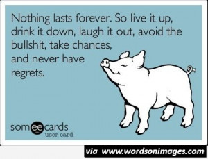 Nothing lasts forever quote