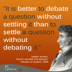 Quote Josepth Joubert - It is better to debate a question without ...