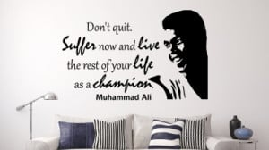 Muhammad Ali Dont quit... Inspirational Wall Decal Quotes
