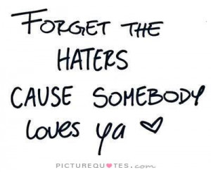 Haters Quotes Loves Quotes