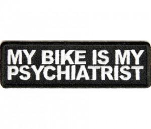 My Bike My Psychiatrist Funny Motorcycle Biker Patch