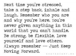 ... Stress, Movingforward, Keep Moving Forward, Living, Inspiration Quotes