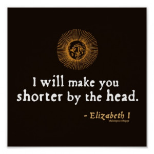 Elizabeth I Quote on Beheading Posters