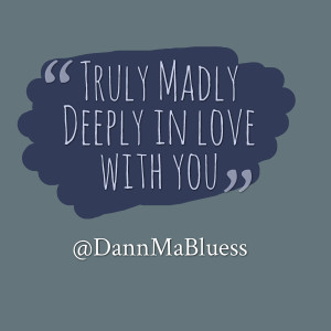 Quotes Picture: truly madly deeply in love with you