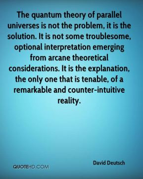 David Deutsch - The quantum theory of parallel universes is not the ...