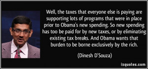 ... tax breaks. And Obama wants that burden to be borne exclusively by the