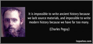 It is impossible to write ancient history because we lack source ...
