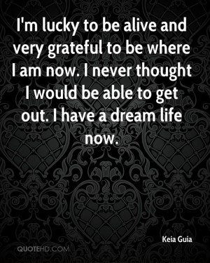 Thankful to Be Alive Quotes