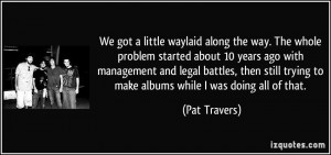 More Pat Travers Quotes