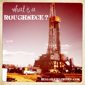 """What is a roughneck?"""""""