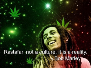 Bob marley quotes sayings culture reality positive