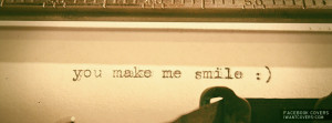 You Make Me Smile Facebook Covers