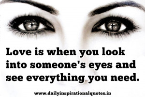 ... Someone's eyes and See Everything You Need ~ Inspirational Quote