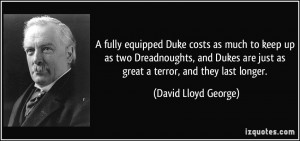 equipped Duke costs as much to keep up as two Dreadnoughts, and Dukes ...