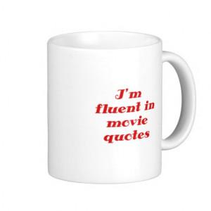 Im Fluent in Movie Quotes Coffee Mug