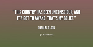 This country has been unconscious, and it's got to awake. That's my ...