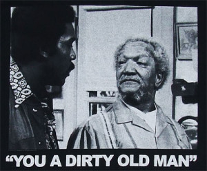10157 You A Dirty Old Man - Sanford And Son Sheer T-shirt