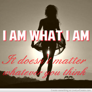 beautiful, cute, girls, i am what i am, life, quote, quotes