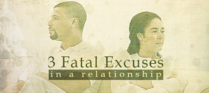 Husbands and wives are notorious for giving each other excuses ...