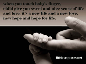 Image Gallery Of Baby Love Quote 2013: Wise Quotes About Baby Life