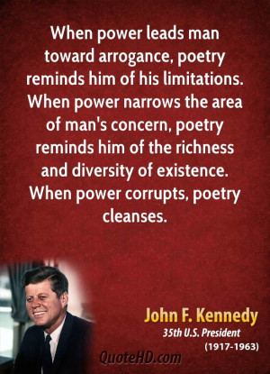 Quotes About Arrogance John f. kennedy power quotes
