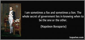quote-i-am-sometimes-a-fox-and-sometimes-a-lion-the-whole-secret-of ...