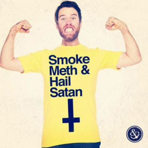 Smoke Meth And Hail Satan