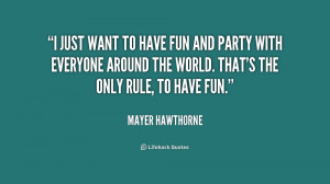 quote-Mayer-Hawthorne-i-just-want-to-have-fun-and-235129.png