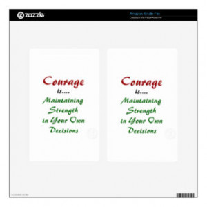 Quotes About Courage on Products Decals For Kindle Fire