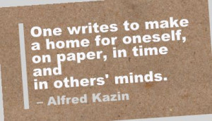 One Writes to Make a Home for Oneself,on Paper,In time and in other ...