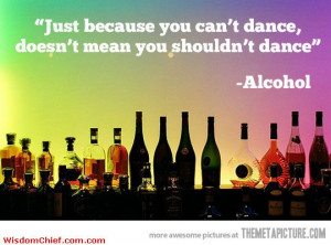 The Wise Words Of Pure Alcohol Funny Cute Quote Picture
