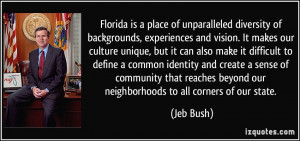 Florida is a place of unparalleled diversity of backgrounds ...