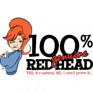 Red Head Sayings http://www.gingershirts.com/