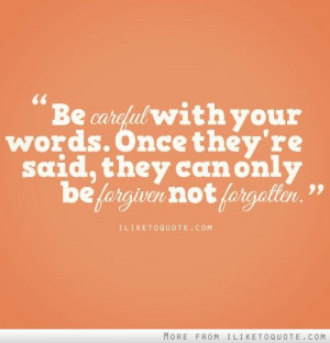 ... , they can only be forgiven not forgotten. #wisdom #quotes #sayings