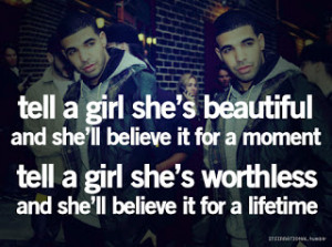 tell a girl she s beautiful and she ll believe it for a moment tell a ...