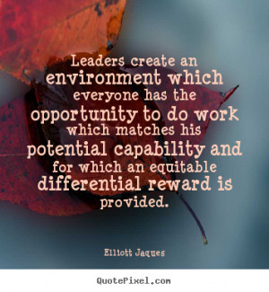 ... Which Everyone Has The Opportunity To Do Work - Environment Quote