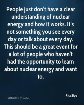 Rita Sipe - People just don't have a clear understanding of nuclear ...